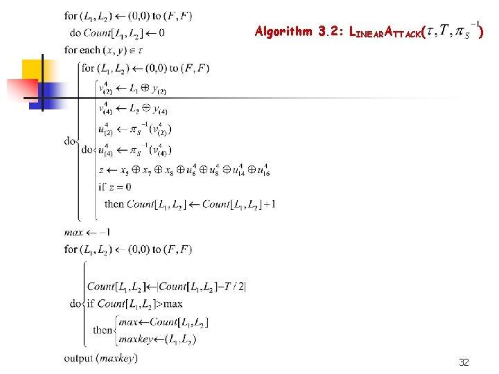 Algorithm 3. 2: LINEARATTACK( ) 32