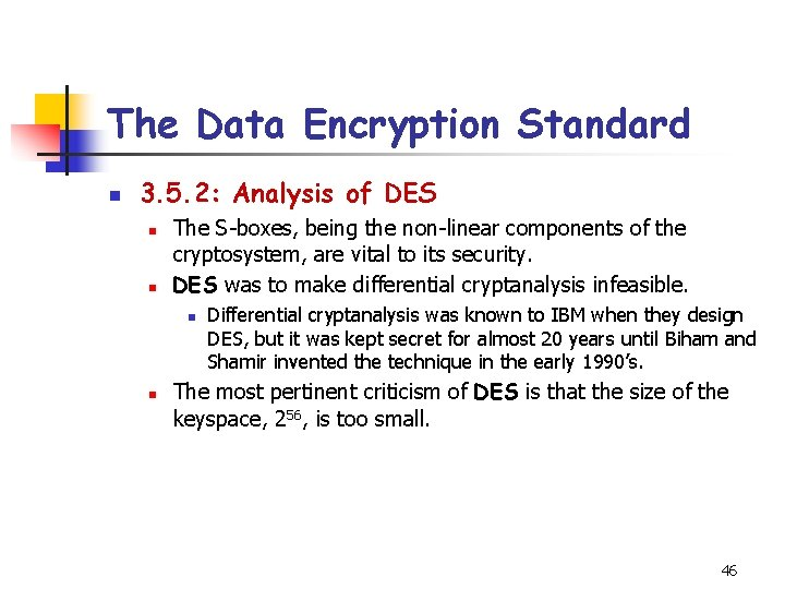 The Data Encryption Standard n 3. 5. 2: Analysis of DES n n The