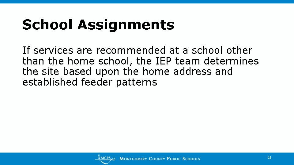 School Assignments If services are recommended at a school other than the home school,