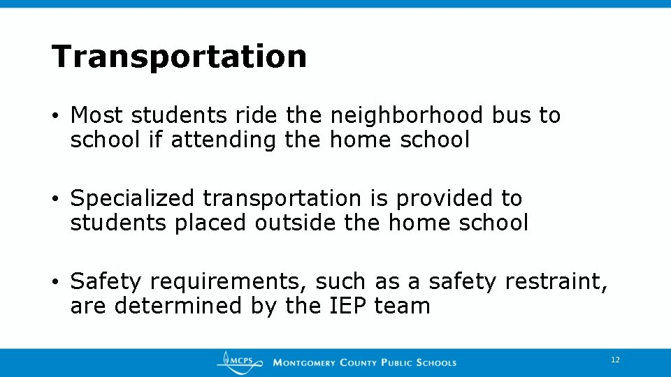 Transportation • Most students ride the neighborhood bus to school if attending the home
