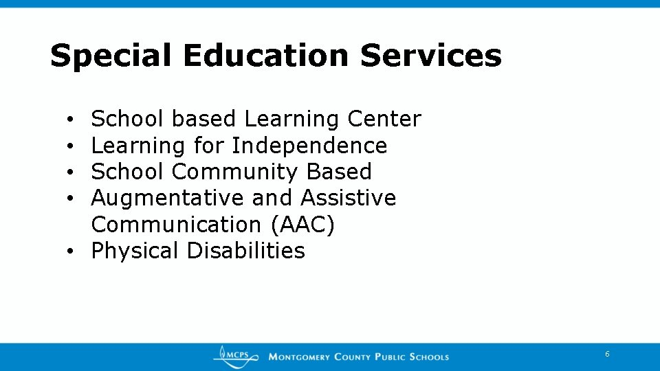 Special Education Services School based Learning Center Learning for Independence School Community Based Augmentative