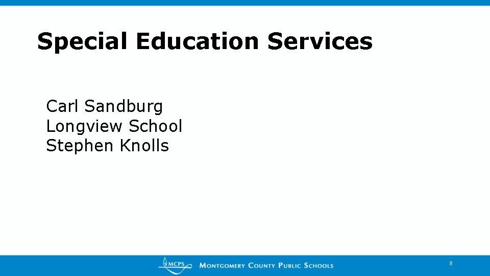Special Education Services Carl Sandburg Longview School Stephen Knolls 8