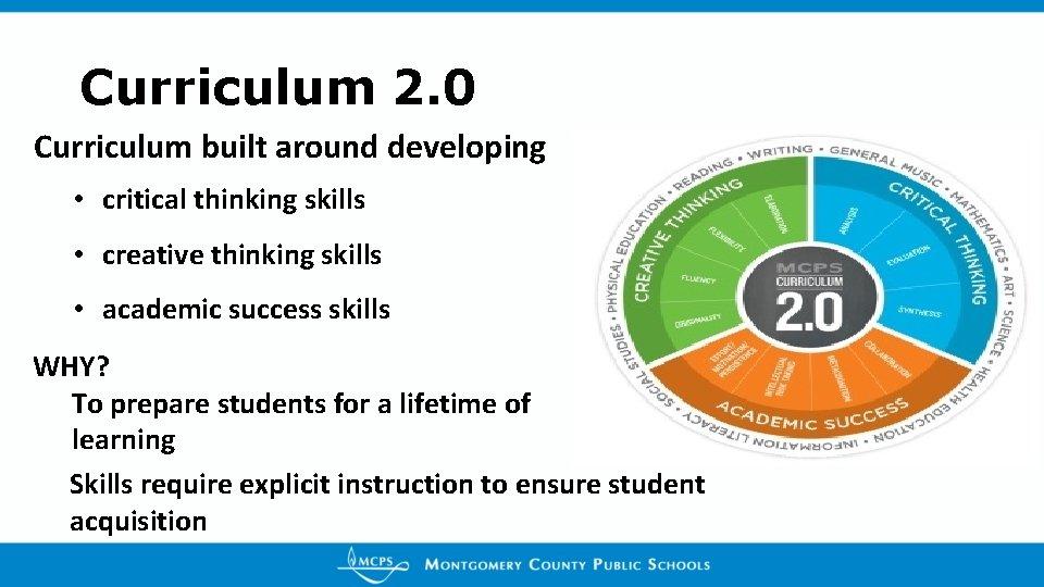 Curriculum 2. 0 Curriculum built around developing • critical thinking skills • creative thinking