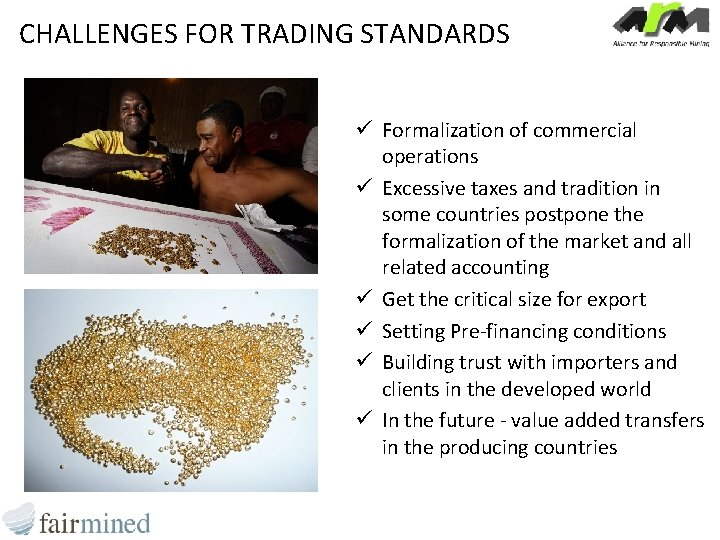 CHALLENGES FOR TRADING STANDARDS ü Formalization of commercial operations ü Excessive taxes and tradition
