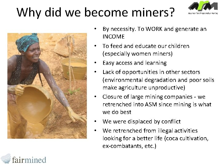 Why did we become miners? • By necessity. To WORK and generate an INCOME