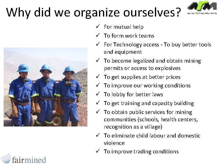 Why did we organize ourselves? ü For mutual help ü To form work teams