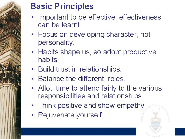 Basic Principles • Important to be effective; effectiveness can be learnt • Focus on