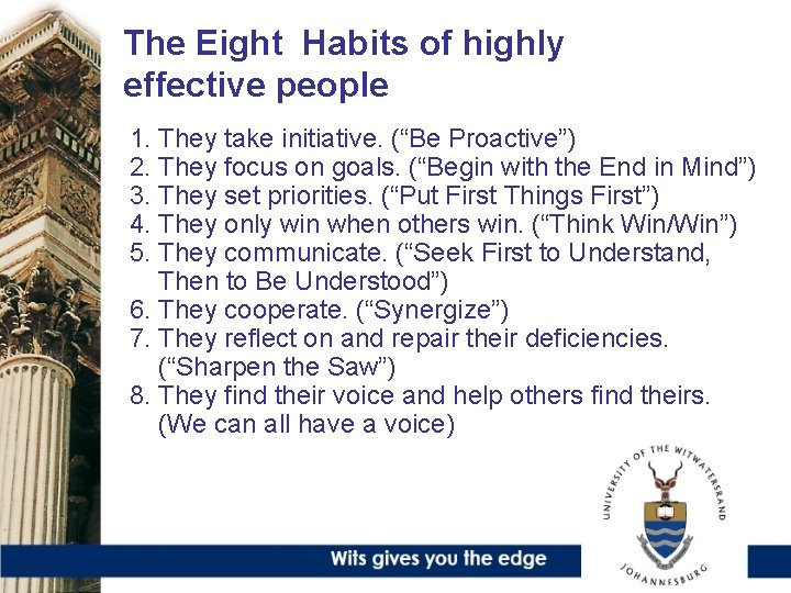 """The Eight Habits of highly effective people 1. They take initiative. (""""Be Proactive"""") 2."""