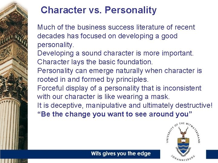 Character vs. Personality Much of the business success literature of recent decades has focused