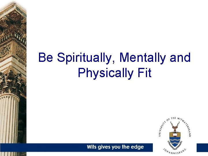 Be Spiritually, Mentally and Physically Fit