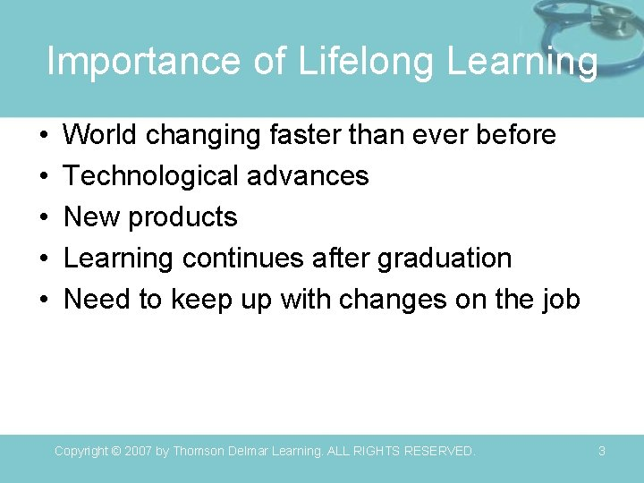Importance of Lifelong Learning • • • World changing faster than ever before Technological
