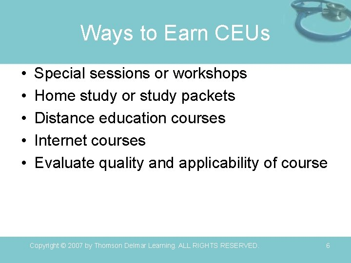 Ways to Earn CEUs • • • Special sessions or workshops Home study or