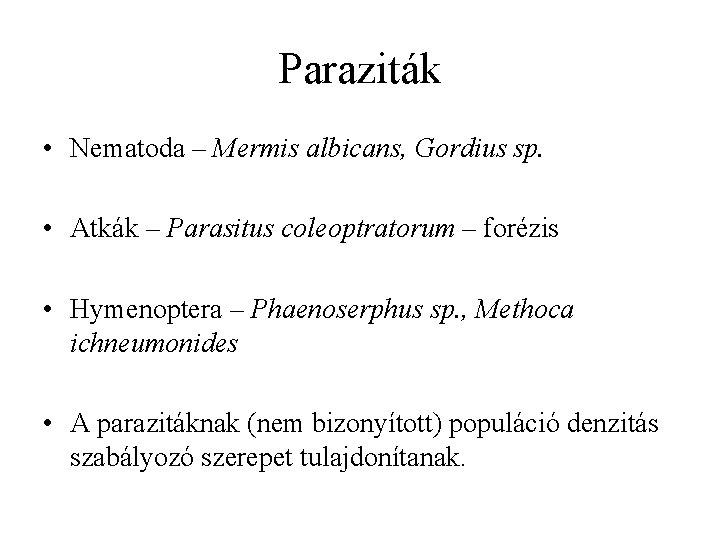 élő parazitáknak