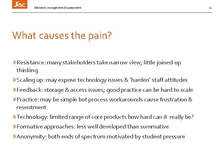 Electronic management of assessment What causes the pain? » Resistance: many stakeholders take narrow
