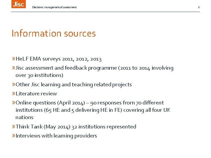 Electronic management of assessment Information sources » He. LF EMA surveys 2011, 2012, 2013
