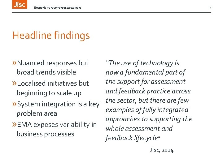 """Electronic management of assessment 7 Headline findings » Nuanced responses but """"The use of"""