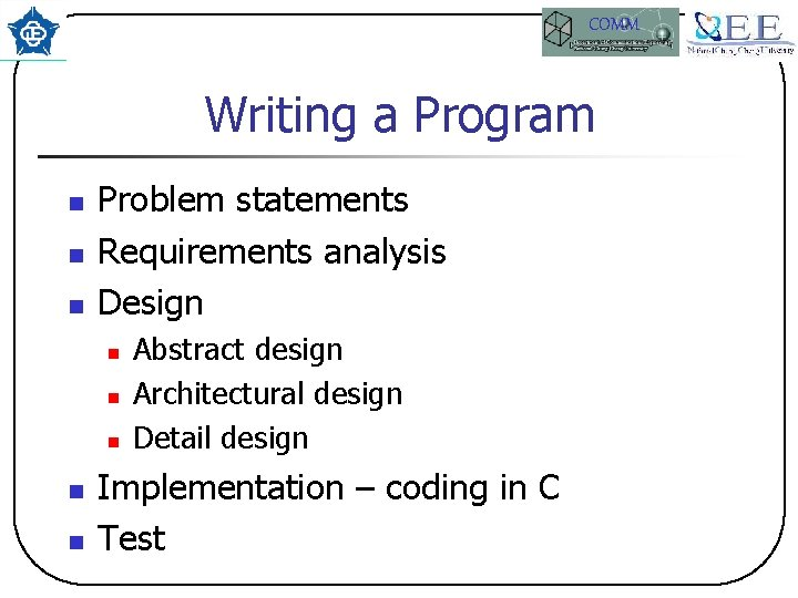 COMM Writing a Program n n n Problem statements Requirements analysis Design n n
