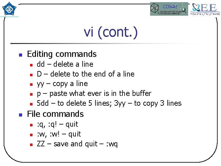 COMM vi (cont. ) n Editing commands n n n dd – delete a