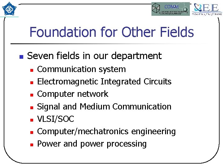 COMM Foundation for Other Fields n Seven fields in our department n n n
