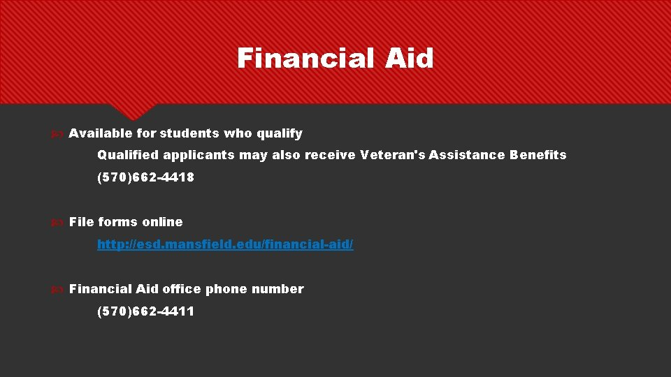 Financial Aid Available for students who qualify Qualified applicants may also receive Veteran's Assistance
