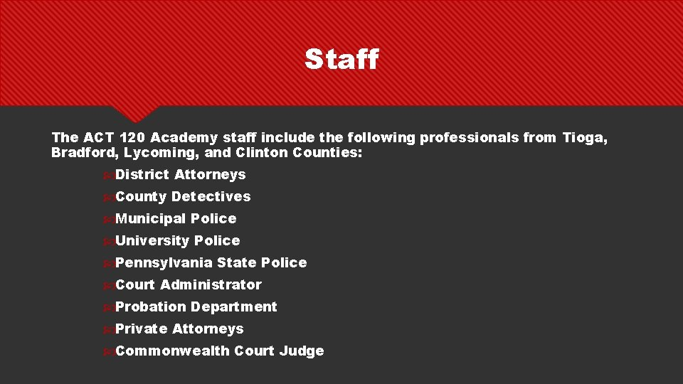 Staff The ACT 120 Academy staff include the following professionals from Tioga, Bradford, Lycoming,