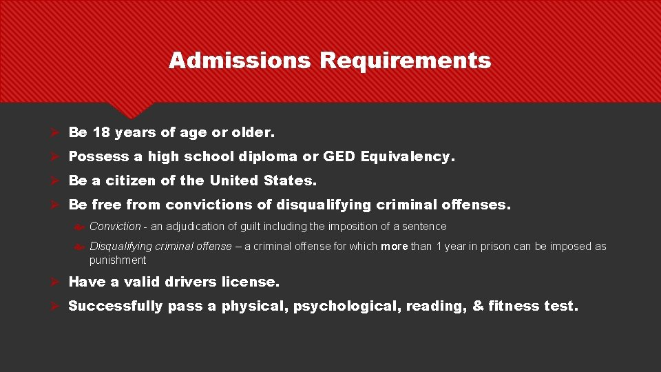 Admissions Requirements Ø Be 18 years of age or older. Ø Possess a high