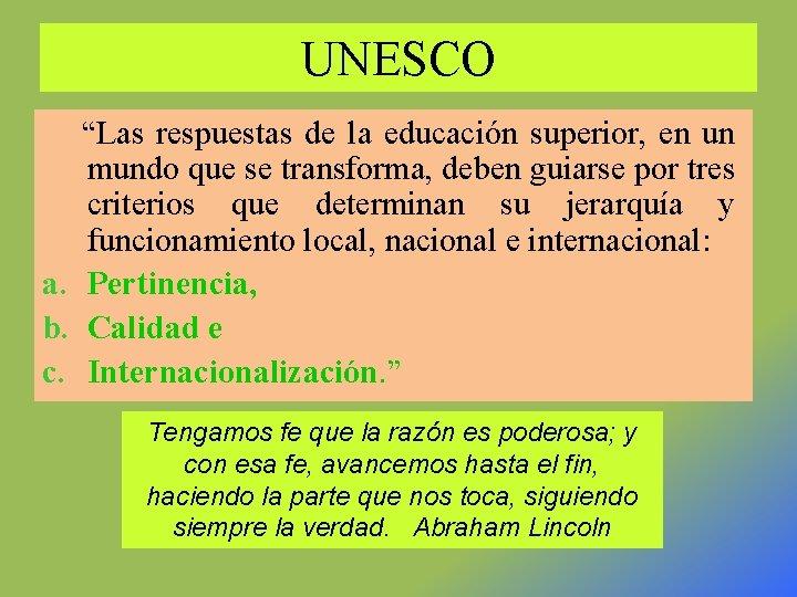 """UNESCO """"Las respuestas de la educación superior, en un mundo que se transforma, deben"""