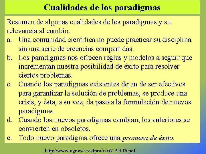 Cualidades de los paradigmas Resumen de algunas cualidades de los paradigmas y su relevancia