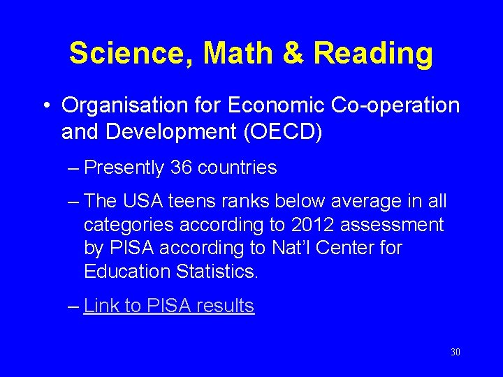 Science, Math & Reading • Organisation for Economic Co-operation and Development (OECD) – Presently