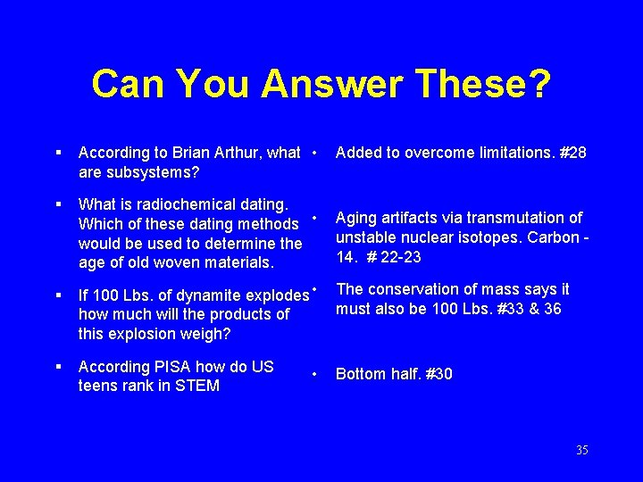 Can You Answer These? § According to Brian Arthur, what • are subsystems? §