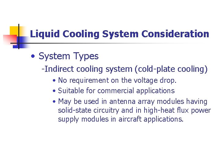 Liquid Cooling System Consideration • System Types -Indirect cooling system (cold-plate cooling) • No