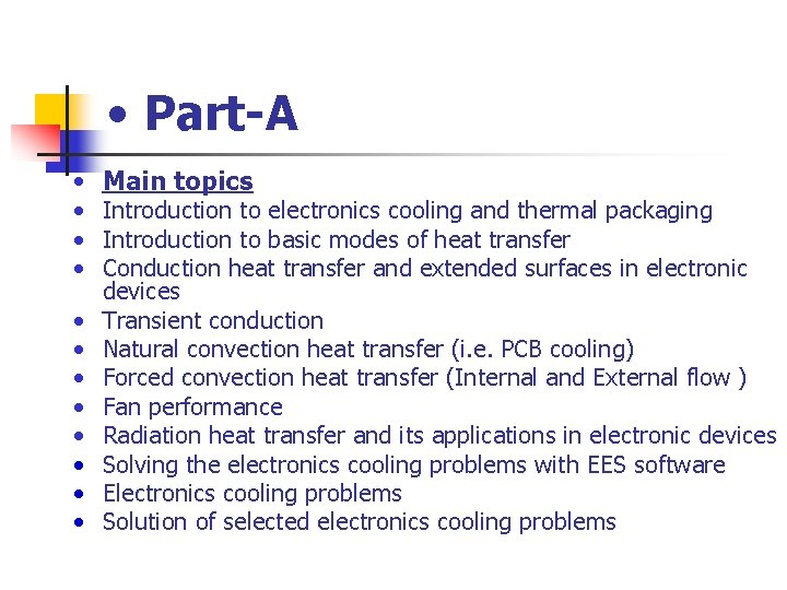 • Part-A • Main topics • Introduction to electronics cooling and thermal packaging