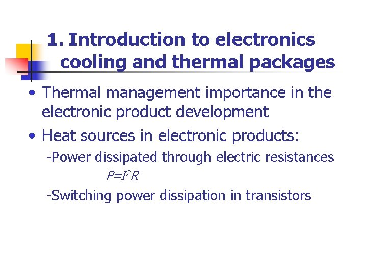 1. Introduction to electronics cooling and thermal packages • Thermal management importance in the