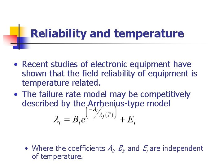 Reliability and temperature • Recent studies of electronic equipment have shown that the field