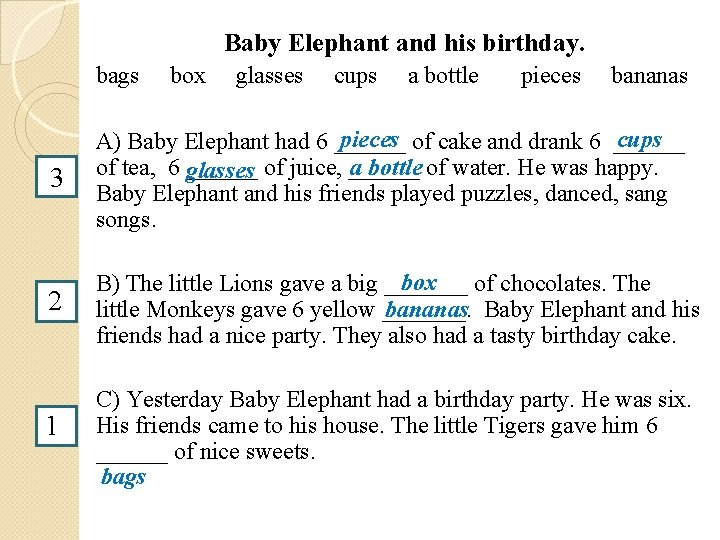 Baby Elephant and his birthday. bags box glasses cups a bottle pieces bananas 3