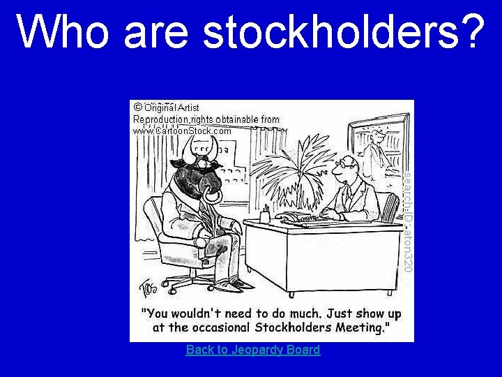 Who are stockholders? Back to Jeopardy Board