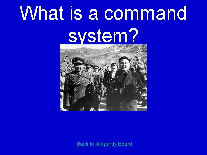 What is a command system? Back to Jeopardy Board