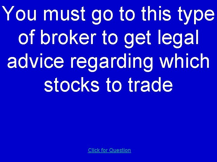 You must go to this type of broker to get legal advice regarding which