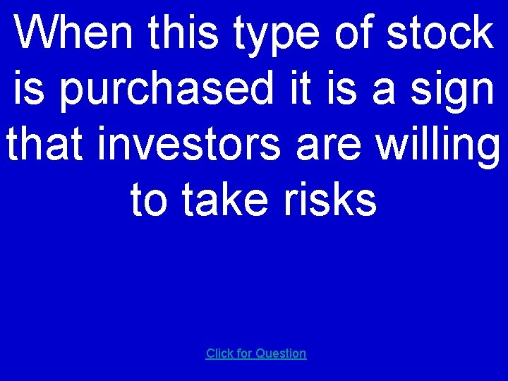 When this type of stock is purchased it is a sign that investors are