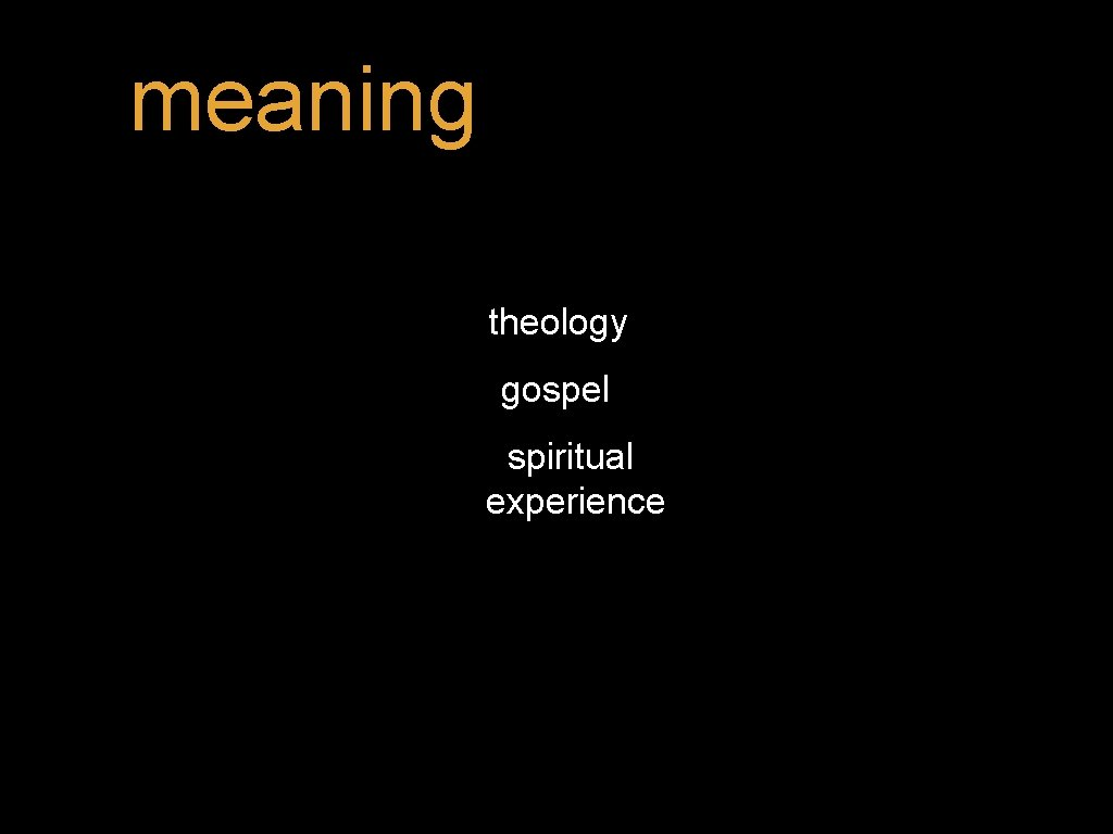 meaning theology gospel spiritual experience