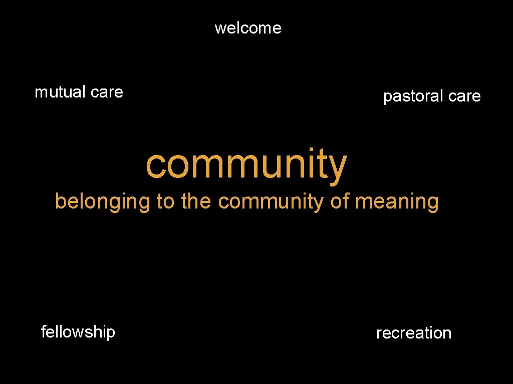 welcome mutual care pastoral care community belonging to the community of meaning fellowship recreation