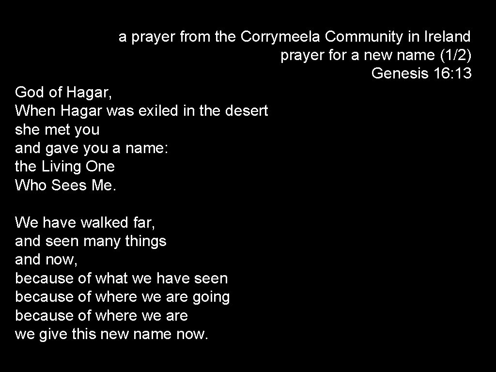 a prayer from the Corrymeela Community in Ireland prayer for a new name (1/2)
