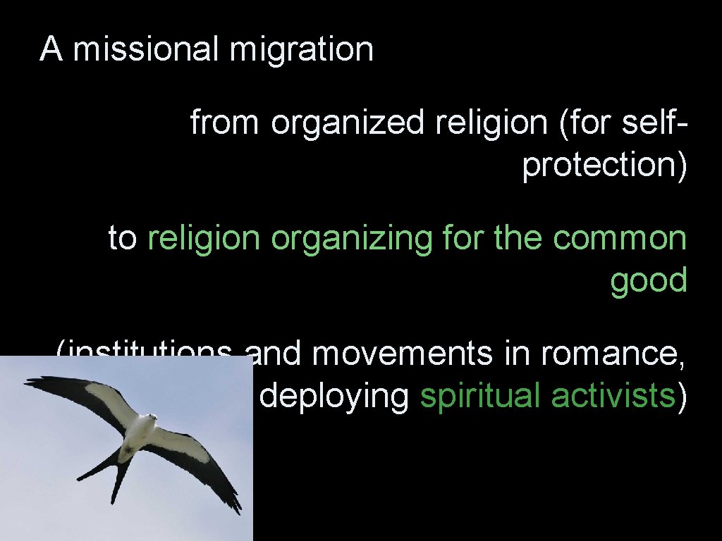 A missional migration from organized religion (for selfprotection) to religion organizing for the common