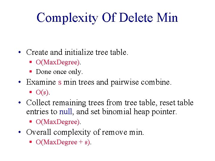 Complexity Of Delete Min • Create and initialize tree table. § O(Max. Degree). §