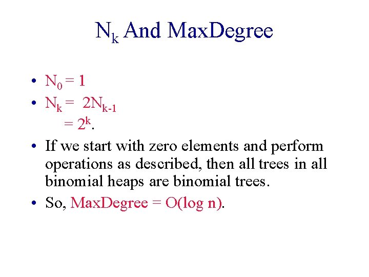 Nk And Max. Degree • N 0 = 1 • Nk = 2 Nk-1