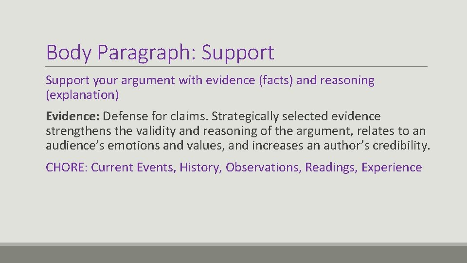 Body Paragraph: Support your argument with evidence (facts) and reasoning (explanation) Evidence: Defense for