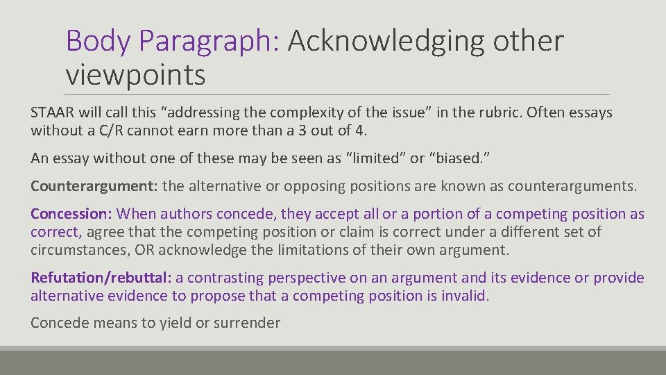 """Body Paragraph: Acknowledging other viewpoints STAAR will call this """"addressing the complexity of the"""