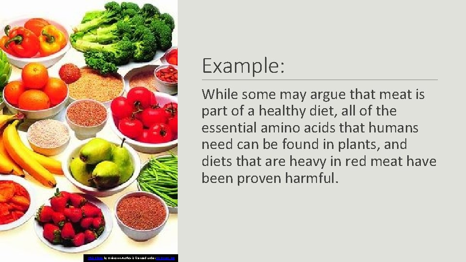 Example: While some may argue that meat is part of a healthy diet, all