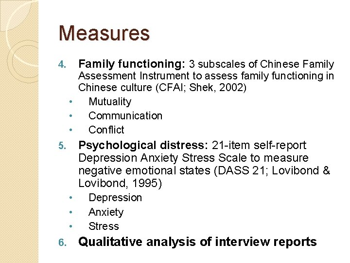 Measures Family functioning: 3 subscales of Chinese Family 4. Assessment Instrument to assess family