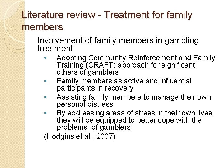 Literature review - Treatment for family members Involvement of family members in gambling treatment